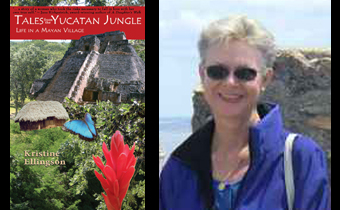 Photo of author Kristine Ellingson and the cover of her book Tales of the Yucatan Jungle